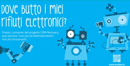 CRM Recovery: dov'è il container per la raccolta dei piccoli elettrodomestici?